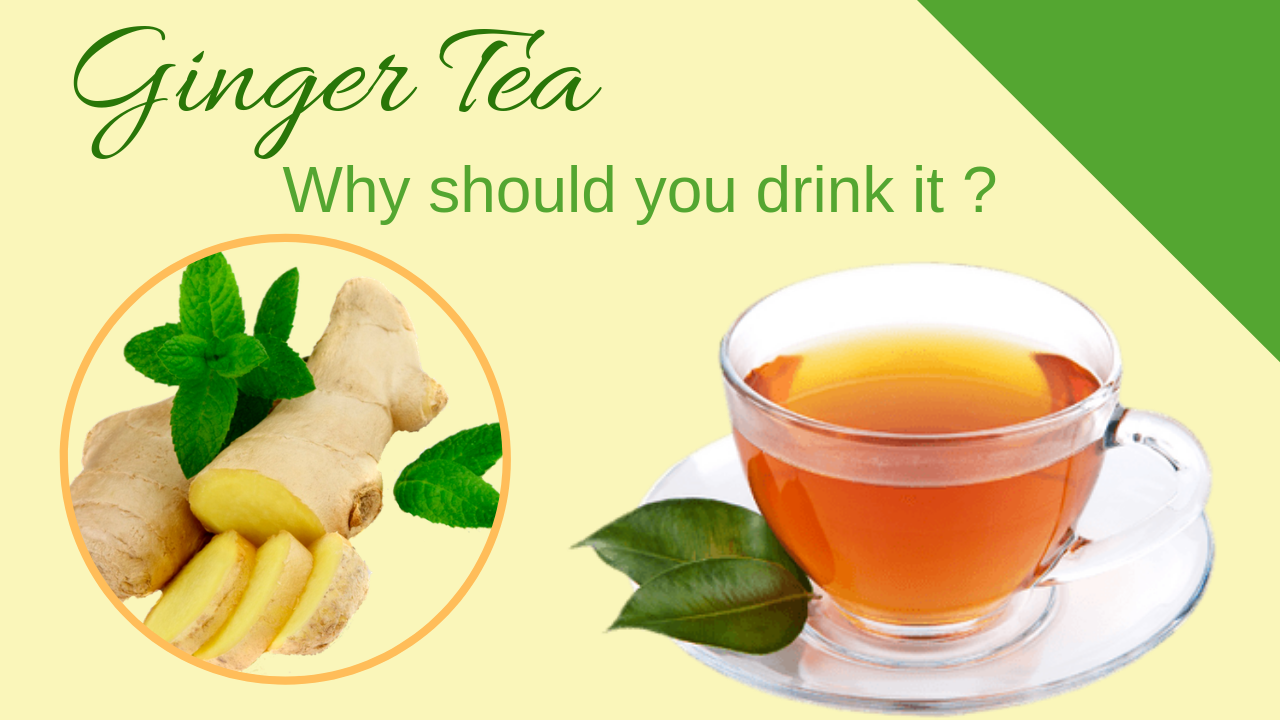 Ginger Tea Benefits: Why Should You Drink It Daily?