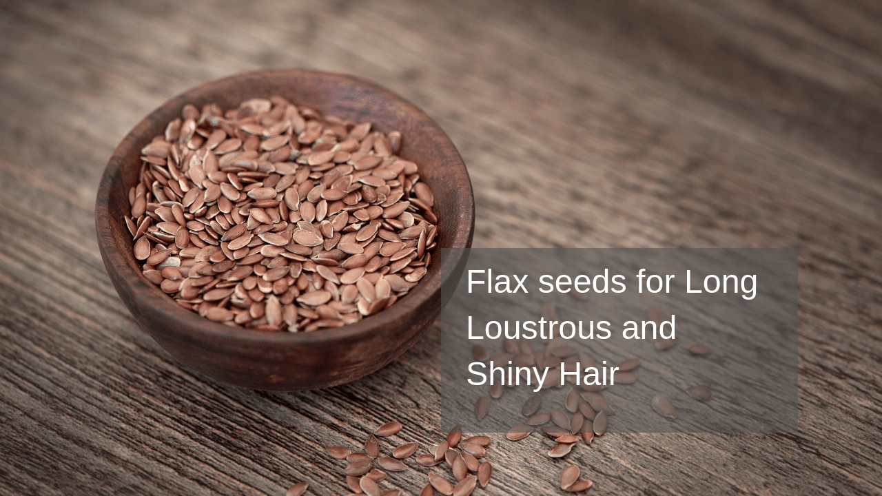 Flax seeds Gel for Hair Get healthy, Strong and Lustrous Hair