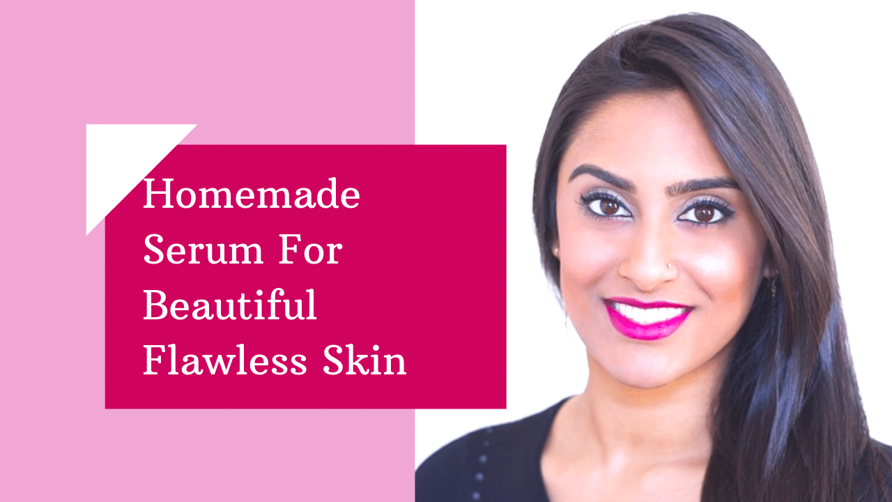 Homemade Serum For Beautiful Flawless Skin