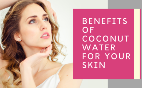 Benefits of Coconut Water for Your Skin