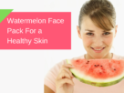 Benefits of Watermelon for Your Skin